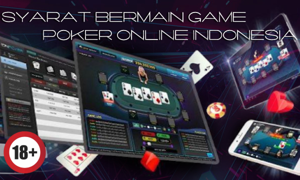 Syarat Bermain Game Poker Online Indonesia