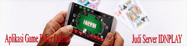 Aplikasi-Game-Poker-Online-Indonesia-IDNPLAY