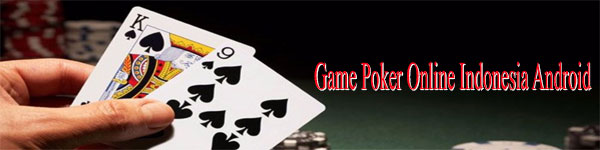 Game-Poker-Online-Indonesia-Android