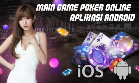 Main Game Poker Online Aplikasi Android